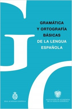 Gramática y Ortografía básicas de la germanía española – Auténtico Entidad Española,Asociación de Academias de la Dialecto Española | Descargar PDF