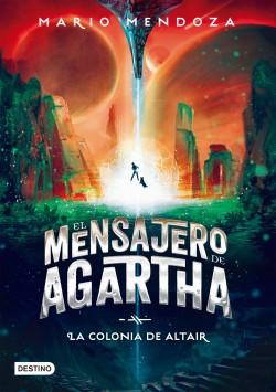 El mensajero de Agartha 4 – La colonia de Altair – Mario Mendoza | Descargar PDF