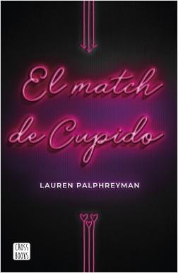 El match de Cupido – Lauren Palphreyman   Descargar PDF
