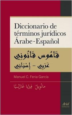 Diccionario de términos jurídicos árabe-español - Manuel C. Feria García | Planeta de Libros