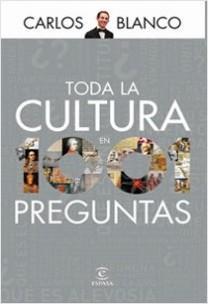 Toda la cultura en 1001 preguntas - Carlos Blanco | Planeta de Libros