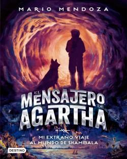 El mensajero de Agartha 3 - Mi extraño viaje al mundo de Shambala - Mario Mendoza | Planeta de Libros