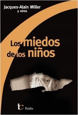 Los miedos de los niños - Jacques-Alain Miller | Planeta de Libros