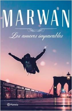 Los amores imparables - Marwan | Planeta de Libros