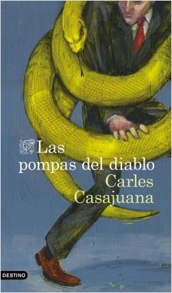 Las pompas del diablo - Carles Casajuana | Planeta de Libros