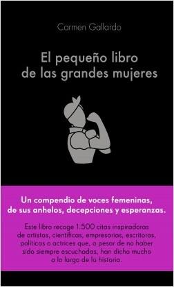 El pequeño libro de las grandes mujeres - Carmen Gallardo Durán | Planeta de Libros