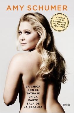 La chica con el tatuaje en la parte baja de la espalda - Amy Schumer | Planeta de Libros