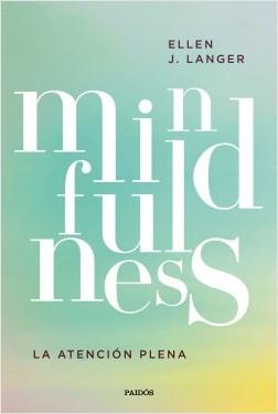 Mindfulness - Ellen J. Langer   Planeta de Libros