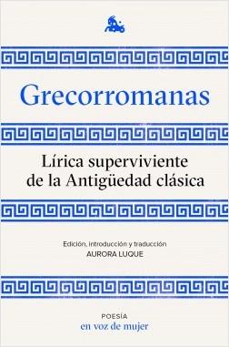 Grecorromanas. Lírica superviviente - AA. VV. | Planeta de Libros