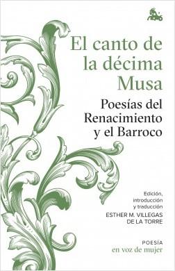 El canto de la décima Musa. Poesías del Renacimiento y el Barroco - AA. VV. | Planeta de Libros