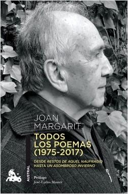 Todos los poemas (1975-2017) - Joan Margarit | Planeta de Libros