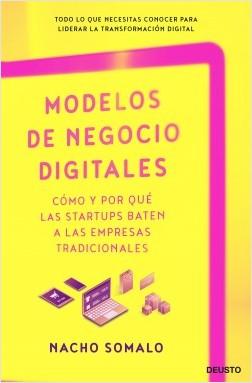 Modelos de negocio digitales - Ignacio Somalo Pecina | Planeta de Libros