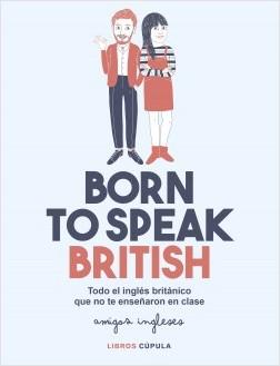 Born to speak British - Amigos ingleses | Planeta de Libros