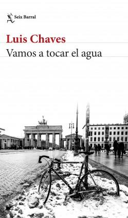 Vamos a tocar el agua - Luis Chaves | Planeta de Libros