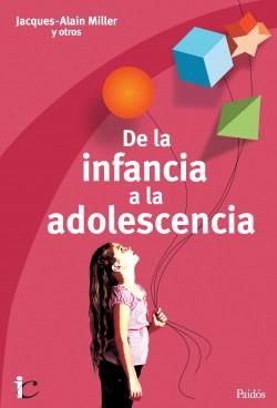 De la infancia a la adolescencia - Jacques-Alain Miller | Planeta de Libros