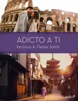 Adicto a ti - Verónica A. Fleitas Solich | Planeta de Libros