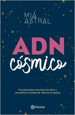 ADN Cósmico - Mía Astral   Planeta de Libros