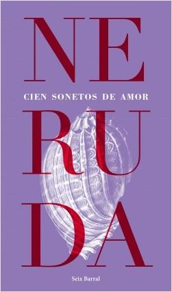 Cien sonetos de amor - Pablo Neruda | Planeta de Libros