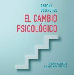 El cambio psicológico - Antoni Bolinches | Planeta de Libros