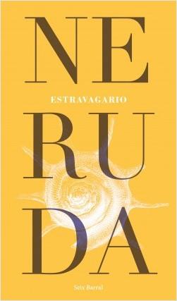 Estravagario - Pablo Neruda | Planeta de Libros