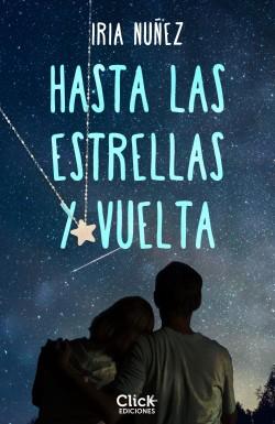 Hasta las estrellas y vuelta - Iria Núñez | Planeta de Libros