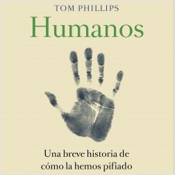 Humanos - Tom Phillips | Planeta de Libros