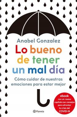 Lo bueno de tener un mal día - Anabel Gonzalez | Planeta de Libros