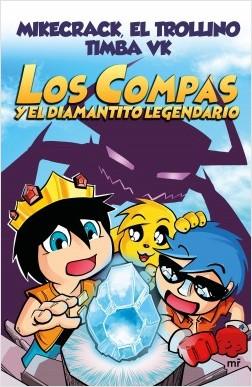 Los compas y el diamantito legendario - El Trollino,Timba VK,Mikecrack   Planeta de Libros