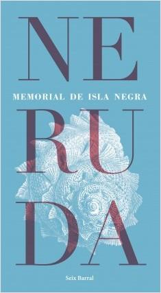 Memorial de Isla Negra - Pablo Neruda | Planeta de Libros