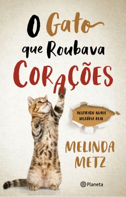 O Gato Que Roubava Corações - Melinda Metz | Planeta de Libros