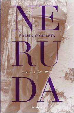 Poesía completa. Tomo 4 - Pablo Neruda | Planeta de Libros