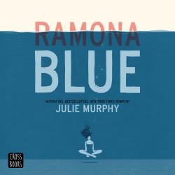 Ramona Blue - Julie Murphy | Planeta de Libros