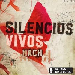 Silencios vivos - Nach | Planeta de Libros