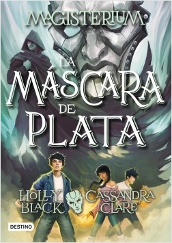 Magisterium 4. La máscara de plata – Cassandra Clare,Holly Black | Descargar PDF