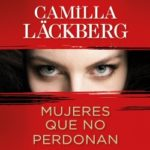 Mujeres que no perdonan – Camilla Läckberg | Descargar PDF