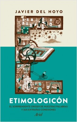 Etimologicón - Javier del Hoyo | Planeta de Libros