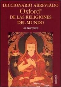 Dicc. abreviado Oxford de las religiones del mundo - John W. Bowker | Planeta de Libros