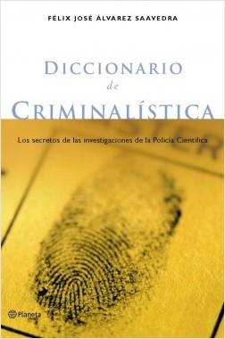 Diccionario de criminalística - AA. VV. | Planeta de Libros