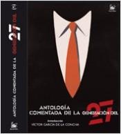 Antología comentada de la geneción 27 - AA. VV. | Planeta de Libros