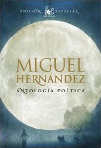 Antología poética - Miguel Hernández | Planeta de Libros