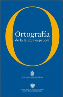 Ortografía de la Lengua Española - Real Academia Española | Planeta de Libros