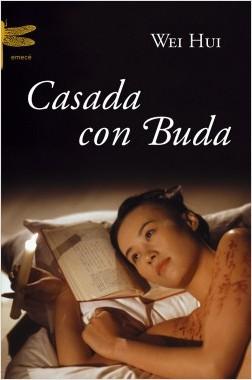 Casada con Buda - Wei Hui | Planeta de Libros