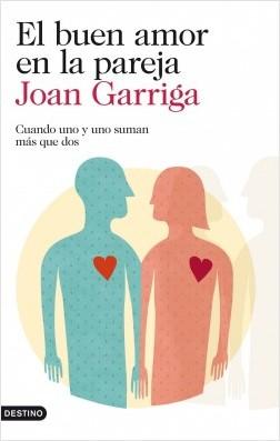 El buen amor en la pareja - Joan Garriga | Planeta de Libros