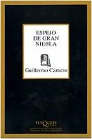 Espejo de gran niebla - Guillermo Carnero | Planeta de Libros