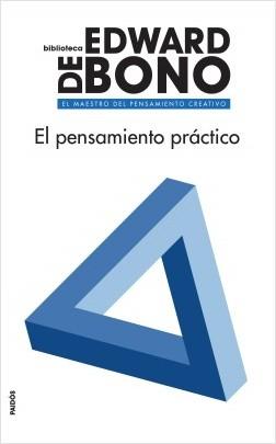 El pensamiento práctico - Edward de Bono | Planeta de Libros