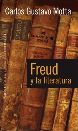 Freud y la literatura - Carlos Gustavo Motta | Planeta de Libros