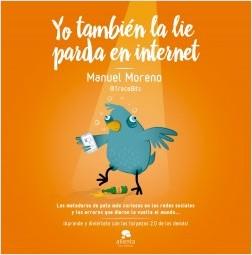Yo también la lie parda en internet - Manuel Moreno Molina   Planeta de Libros