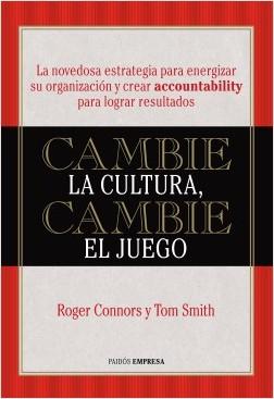 Cambie la cultura, cambie el juego - Roger Connors,Tom Smith | Planeta de Libros