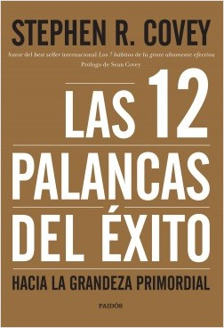 Las 12 palancas del éxito - Stephen R. Covey | Planeta de Libros