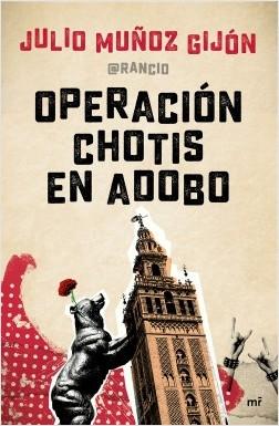 Operación chotis en adobo - Julio Muñoz, El Rancio   Planeta de Libros